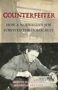 Counterfeiter : How a Norwegian Jew Survived the Holocaust