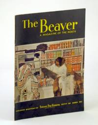 The Beaver, Magazine of the North, March 1951, Outfit 281 - Trading at Padlei, N.W.T. / Conflict on Puget Sound