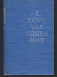A REBEL WAR CLERK'S DIARY
