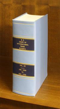 United States Court of International Trade Reports. Volume 23 (1999) by U.S. Court of International Trade - 1999 - from The Lawbook Exchange Ltd (SKU: 56407)