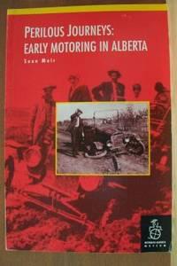 PERILOUS JOURNEYS:  Early Motoring in Alberta