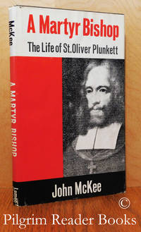 A Martyr Bishop: The Life of St. Oliver Plunkett. by  John McKee - First Edition - 1975 - from Pilgrim Reader Books - IOBA (SKU: 33737)