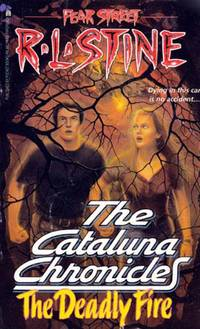 The Deadly Fire (Fear Street: Cataluna Chronicles #3)