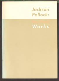 Jackson Pollock: New-Found Works