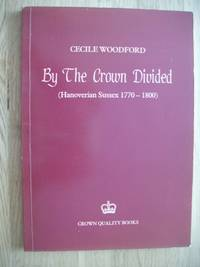 image of By the Crown Divided  -  (Hanoverian Sussex 1770-1800)