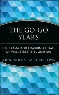The Go Go Years: The Drama and Crashing Finale of Wall Street's Bullish 60s