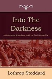 Into the Darkness by Lothrop Stoddard - 2011-01-01