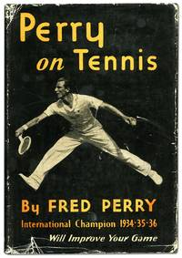 Perry on Tennis by PERRY, Fred - 1937