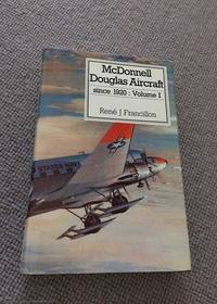 McDonnell Douglas Aircraft Since 1920 (Francillon Volume 1) by  Rene Francillon - Hardcover - Revised Edition - 1988 - from 84 Charing Cross Road Books and Biblio.co.uk