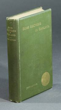 Book auctions in England in the seventeenth century (1676-1700) with a chronological list of the book auctions of the period