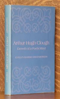 ARTHUR HUGH CLOUGH THE GROWTH OF A POET'S MIND by Evelyn Greenberger - first edition - 1970 - from Andre Strong Bookseller (SKU: 42805)