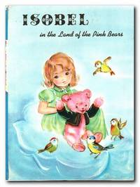 Isobel In The Land Of The Pink Bears by Carruth, Jane - 1965