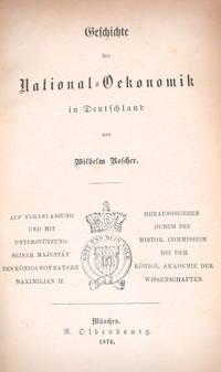 GESCHICHTE DER NATIONAL-OEKONOMIK IN DEUTSCHLAND by  Wilhelm Roscher - Hardcover - 1874 - from Kuenzig Books, ABAA/ILAB and Biblio.com