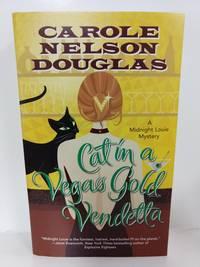 Cat in a Vegas Gold Vendetta: a Midnight Louie Mystery (Midnight Louie Mysteries) by Carole Nelson Douglas - 2012