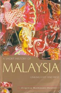 A Short History of Malaysia: Linking East and West by Virginia Matheson Hooker - Paperback - 2003 - from The Penang Bookshelf and Biblio.com