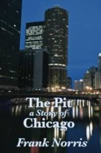 image of The Pit: a Story of Chicago