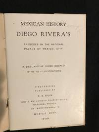 image of Mexican History Diego Rivera's Frescoes in the National Palace of Mexico, City.  A Descriptive Guide Booklet with 16 Illustrations
