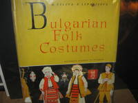 Bulgarian Folk Costumes Of North Bulgaria In The 19th And Early 20th Centuries Vol. 1