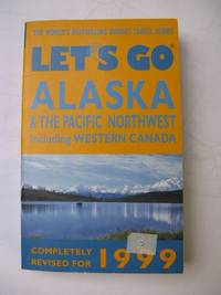 LET'S GO ALASKA & THE PACIFIC NORTHWEST INCLUDING WESTERN CANADA