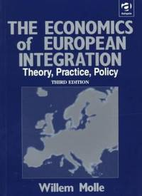 The Economics of European Integration: Theory, Practice, Policy