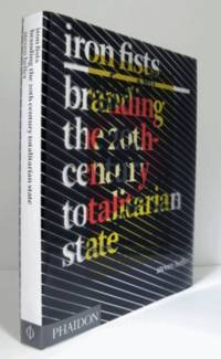 Iron fists : branding the 20th century totalitarian state/ Book in Japanese