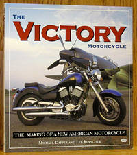 The Victory Motorcycle: The Making of a New American Motorcycle