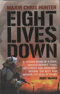 Eight Lives Down: The story of a counter-terrorist bomb-disposal operator's tour in Iraq