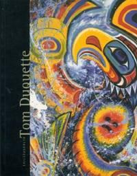 Tom Duquette Retrospective