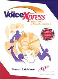 L & H Voice Xpress: Basic Skills in Voice Recognition by Goldman, Thomas F