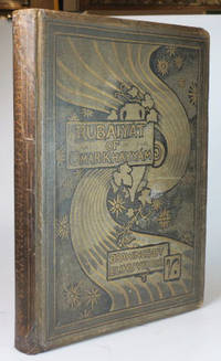 Rubaiyat of Omar Khayyam, The Astronomer-Poet of Persia. Rendered into English verse by... with...