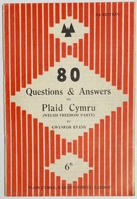 80 questions and answers on Plaid Cymru (Welsh Freedom Party). 3rd edition