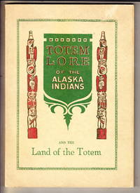 Totem Lore and the Alaska Indians by  H.P Corser - Paperback - from Iron Engine (SKU: 901202)