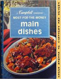 Most-For-The-Money Main Dishes: A Campbell Cookbook Series by Campbell's Kitchens - 1975 - from KEENER BOOKS (Member IOBA) (SKU: 000809)