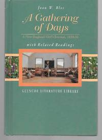 A Gathering Of Days ( A New England Girl's Journal, 1830-32 ) With Related Readings