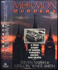 The Mormon Murders: A True Story of Greed, Forgery, Deceit, and Death by  Gregory White  and SMITH - First Edition - 1988 - from Main Street Fine Books & Manuscripts, ABAA (SKU: 38073)