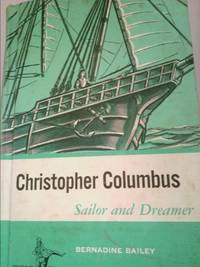 Christopher Columbus: Sailor and Dreamer (Piper Books) by Bernadine Bailey - First Edition THUS - 1960 - from ThriftBooks and Biblio.com