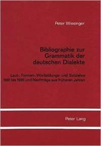 Bibliographie zur Grammatik der deutschen Dialekte: Laut-, Formen-, Wortbildungs- und Satzlehre 1800 bis 1980