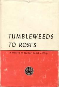 Tumbleweeds to Roses: A History of Orange Coast College