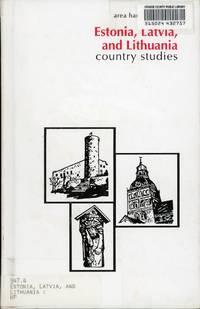 ESTONIA, LATVIA, AND LITHUANIA: Country Studies