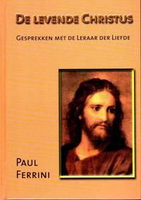 image of De levende Christus. Gesprekken met de Leraar der Liefde