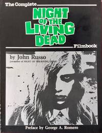 The Complete NIGHT of the LIVING DEAD Filmbook (tpb. 1st. - Signed by John Russo)