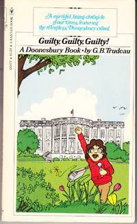 Guilty, Guilty, Guilty! Doonesbury by  G. B Trudeau - Paperback - 2nd Printing - 1976 - from John Thompson and Biblio.com