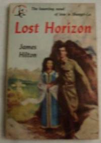 an analysis of the lost horizon a novel by james hilton Click to read more about descriptions: lost horizon by james hilton librarything is a cataloging and social networking site for booklovers.