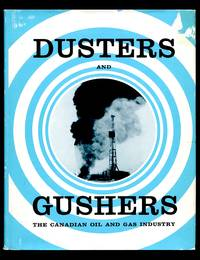 image of Dusters and Gushers: The Canadian Oil and Gas Industry