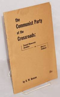 The Communist Party at the crossroads: toward democratic socialism or back to Stalinism. Introduction by Max Shachtman