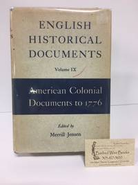 English Historical Documents, Volume IX: American Colonial Documents to 1776