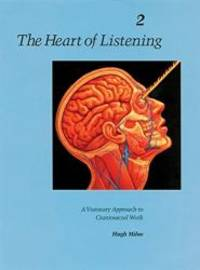 The Heart of Listening: A Visionary Approach to Craniosacral Work: Anatomy, Technique,...