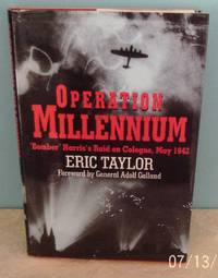 """Operation Millennium: """"Bomber"""" Harris's Raid on Cologne, May 1942"""