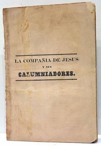La Compania de Jesus y sus Calumniadores.