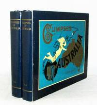 Glimpses of Australia: Depicting Scenes, Cities, Industries, and Interesting Phases of Australian Life, with Concise Literary Descriptions by E.D. Hoben.  (2 volume set)